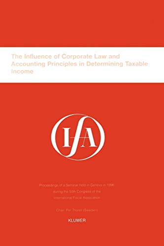 9789041104779: IFA: The Influence of Corporate Law and Accounting Principles in Determining Taxable Income (IFA Congress Series Set)