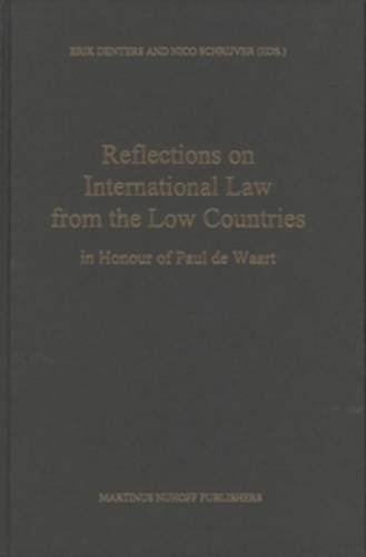 9789041105035: Reflections on International Law from the Low Countries in Honour of Paul De Waart: In Honour of Paul De Waart