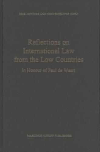 9789041105035: Reflections on International Law from the Low Countries in Honour of Paul de Waart (Developments in International Law)
