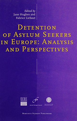 Detention of Asylum Seekers in Europe:Analysis and Perspectives (9041105468) by Jane Hughes