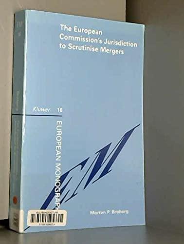 9789041105493: The European Commission's Jurisdiction to Scrutinise Mergers (European Monographs Series, 16)