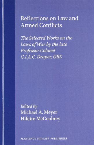 Reflections on Law and Armed Conflicts:The Selected Works on the Laws of War by the Late Professor ...
