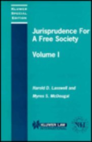 Jurisprudence For A Free Society: Studies in: Harold D. Lasswell;