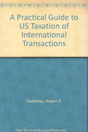 9789041106223: A Practical Guide to U.S. Taxation of International Transactions