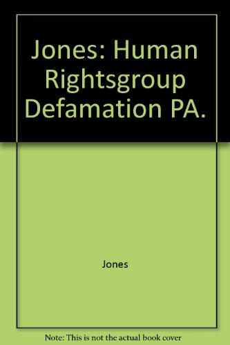 Jones: Human rights group defamation PA. (9789041106308) by C. Jones