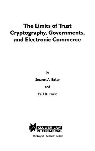 The Limits of Trust: Cryptography, Governments, and Electronic Commerce: Stewart A. Baker