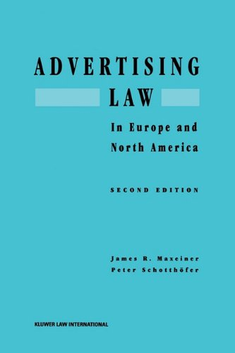 Advertising Law in Europe and North America (Hardback): James R. Maxeiner, Peter Schotthöfer