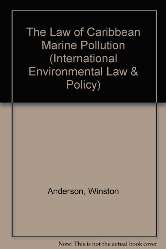 9789041106629: The Law of Caribbean Marine Pollution (International Environmental Law and Policy Series)