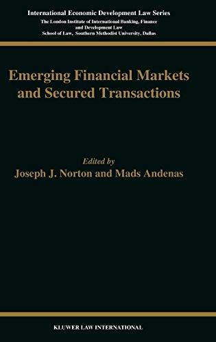 Emerging Financial Markets and Secured Transactions (International: Norton, Joseph J.,