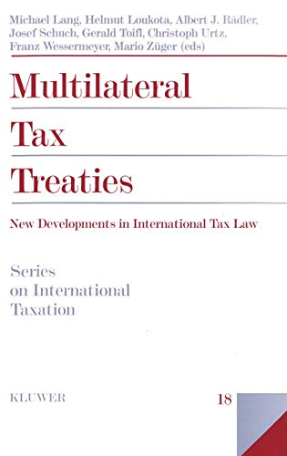 Multilateral Tax Treaties: New Developments in International Tax Law (Hardback): Dr. Michael Lang, ...