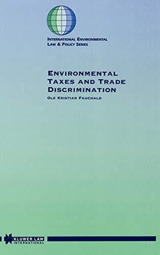9789041107480: Environmental Taxes and Trade Discrimination (International Environmental Law and Policy Series)