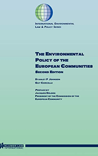 The Environmental Policy of the EUropean Communities, 2ed (International Environmental Law and ...