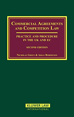 Commercial Agreements and Competition Law, Second Edition, Practi: Green, Nicholas; Robertson, ...