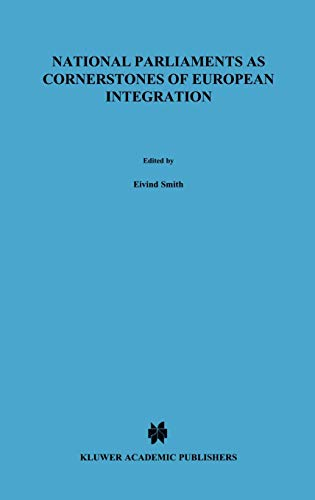 National Parliaments As Cornerstones Of European Integration European Monographs 11