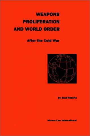 9789041109637: Weapons Proliferation and World Order After the Cold War