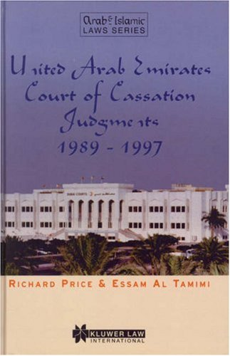 United Arab Emirates Court of Cassation Judgments 1989 - 1997 (Hardback): Richard Price, Essam Al ...
