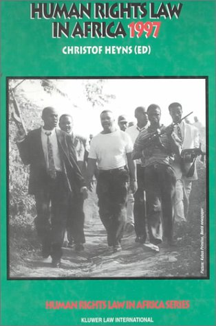 Human Rights Law in Africa 1997 (Hardback): Christof Heyns