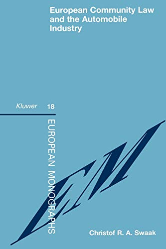 EUropean Community Law and the Automobile Industry (European Monographs Series Set): Christof R.A. ...