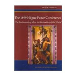 9789041111920: The 1899 Hague Peace Conference: 'The Parliament of Man, the Federation of the World'