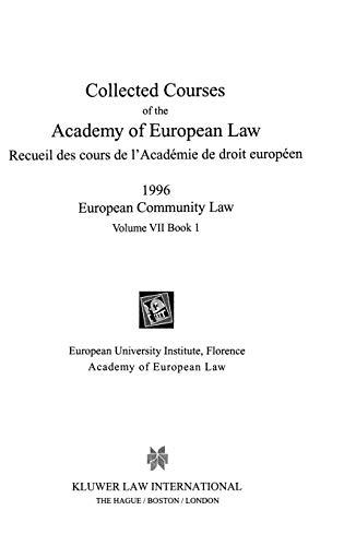 Collected Courses of the Academy of European Law/Recueil des Cours de l Academie de Droit ...