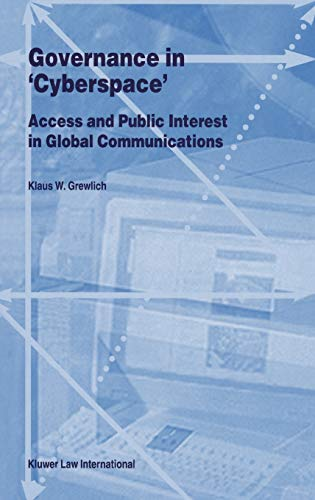 Governance in Cyberspace : Access and Public Interest in Global Communications (Hardback): K.W. ...