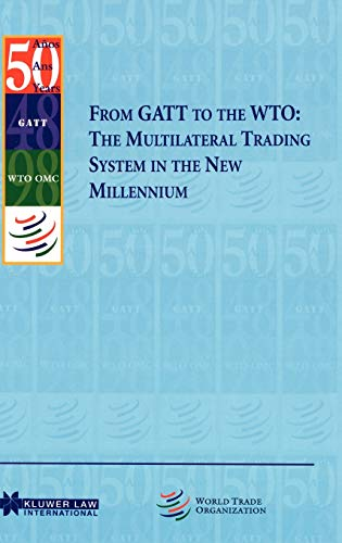 From GATT to the WTO: The Multilateral: World Trade Organization