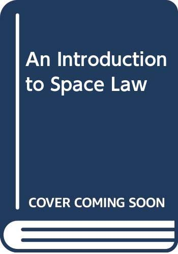 9789041112613: An Introduction to Space Law
