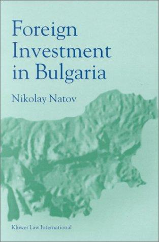 Foreign Investments in Bulgaria (Hardback): Nikolai Natov, N Natov