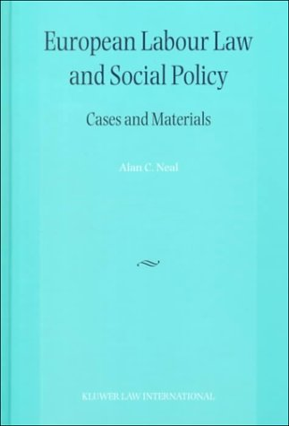 European Labour Law and Social Policy: Cases: Neal, A C""