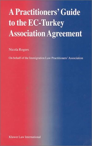 A Practitioner s Guide to the EC-Turkey Association Agreement (Hardback): Nicola Rogers