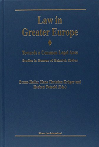 Law in Greater Europe: Towards a Common Legal Area; Studies in Honour of Heinrich Klebes (Hardback)