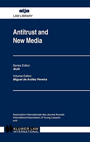 Antitrust and New Media (AIJA Series): Miguel De Avillez Pereira