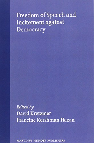 Freedom of Speech and Incitement Against Democracy:Papers Presented at a Conference Organized by the Minerva Center for Human Rights, the Hebrew . by David Kretzmer and Francine Kershman Hazan - David Kretzmer, Francine Kershman Hazan