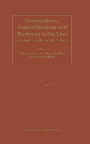 9789041113542: Corporations, Capital Markets and Business in the Law, Liber Amicorum Richard M. Buxbaum