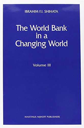 The World Bank in a Changing World: Selected Essays and Lectures: Volume III (Hardback): Ibrahim F....