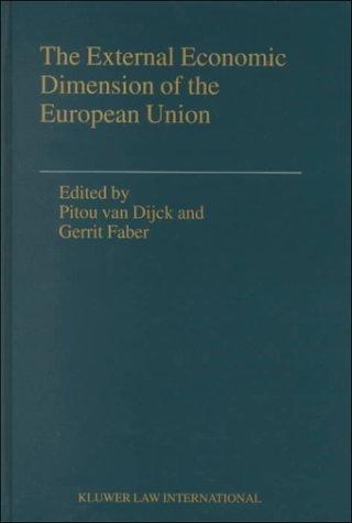 The External Economic Dimension of the European Union.: Dijck, Pitou van