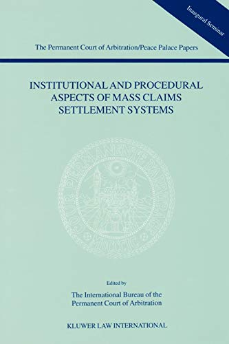 Institutional and procedural aspects of mass claims settlement systems.: International Bureau of ...