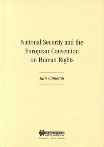 National Security and the European Convention on Human Rights (Hardback): Iain Cameron