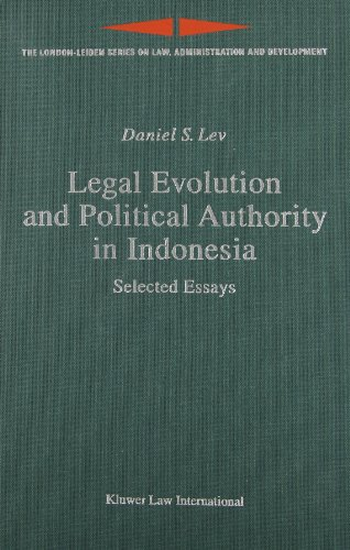 Legal Evolution and Political Authority in Indonesia: Selected Essays (Hardback): Daniel Lev