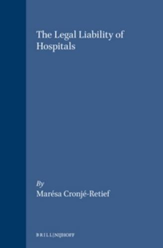 The Legal Liability of Hospitals (Hardback): Maresa Cronje-Retief
