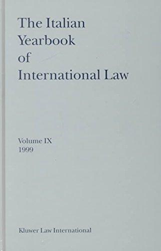 The Italian Yearbook of International Law Volume IX 1999