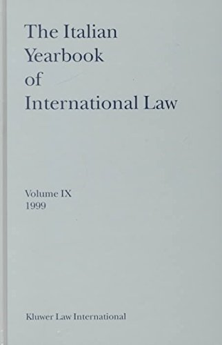 The Italian Yearbook of International Law 1999 (Hardback): Giorgio Sacerdoti, Luigi Ferrari Bravo