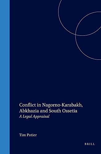 Conflict in Nagorno-Karabakh, Abkhazia and South Ossetia: a legal appraisal. - Potier, Tim