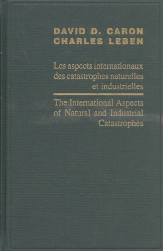 International Aspects of Natural and Industrial Catastrophies/Les Aspects Internationaux des ...
