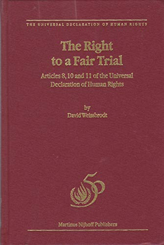 9789041115072: The Right to a Fair Trial under the Universal Declaration Ofhuman Rights and the International Covenant on Civil and Political Rights - Background
