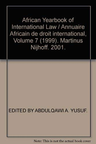 African Yearbook of International Law/ Annuaire Africain Dedroit International 1999 (African ...