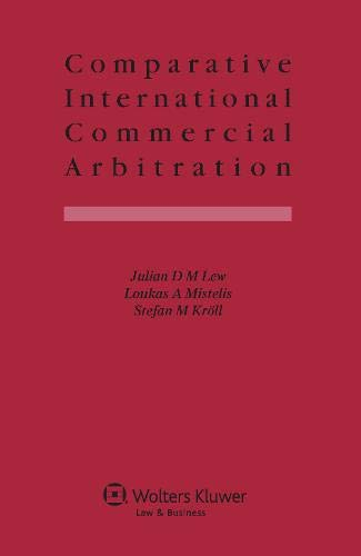 Comparative International Commercial Arbitration: Lew, Julian D. M.