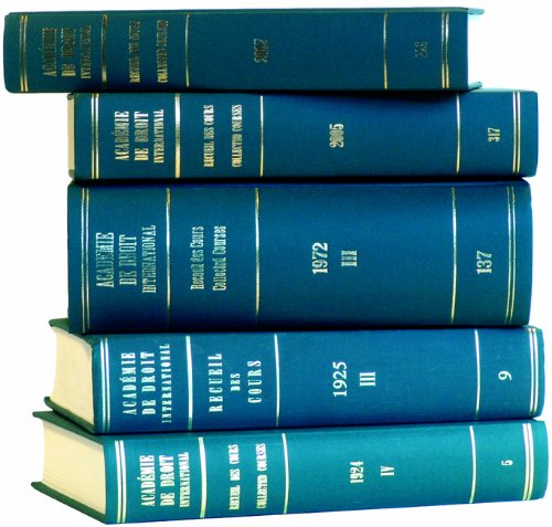 Recueil Ces Cours:Collected Courses of the Hague Academy of International Law (Recueil Des Cours): ...