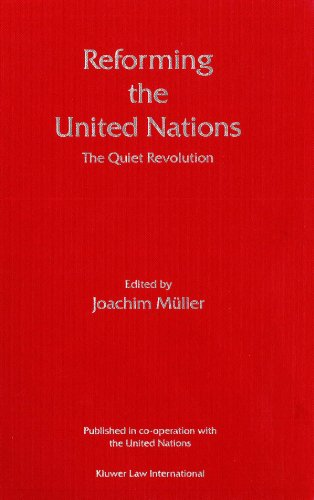 Reforming the UN: The Quiet Revolution: Joachim Müller