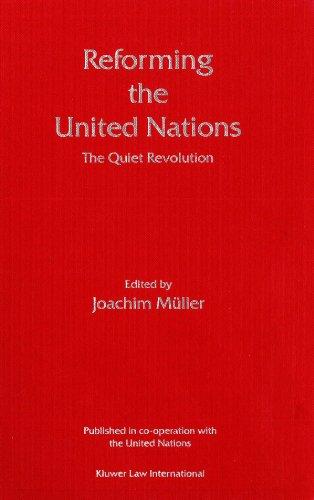 Reforming the UN: The Quiet Revolution: Joachim Müller